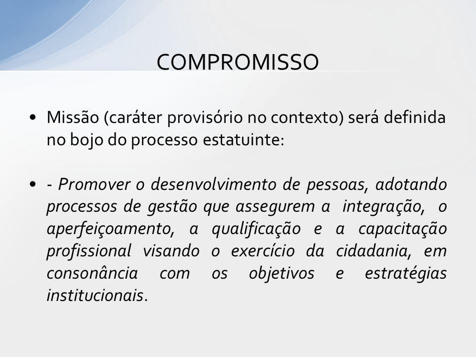 COMPROMISSO Missão (caráter provisório no contexto) será definida no bojo do processo estatuinte: