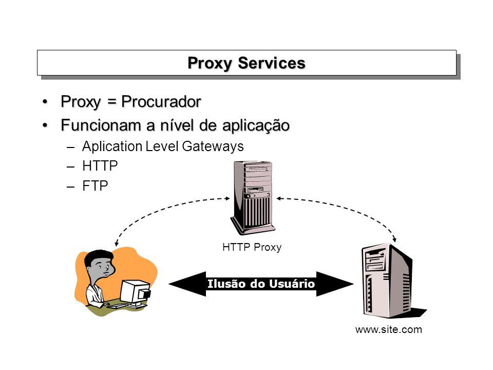 Podem realizar filtragens baseados nos dados do protocolo de aplicação