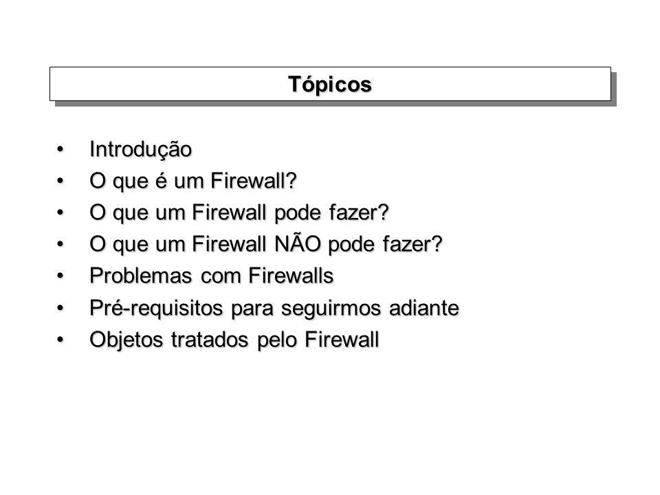 Firewall Introdução Host Security Network Security