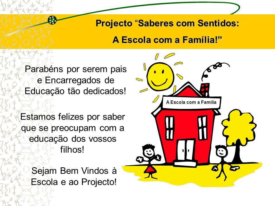 Projecto Saberes com Sentidos: A Escola com a Família!