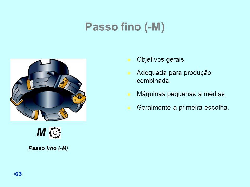 Passo fino (-M) M Objetivos gerais. Adequada para produção combinada.