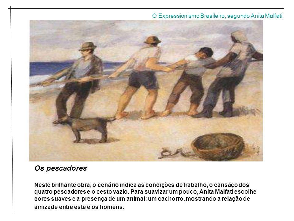 Os pescadores O Expressionismo Brasileiro, segundo Anita Malfati