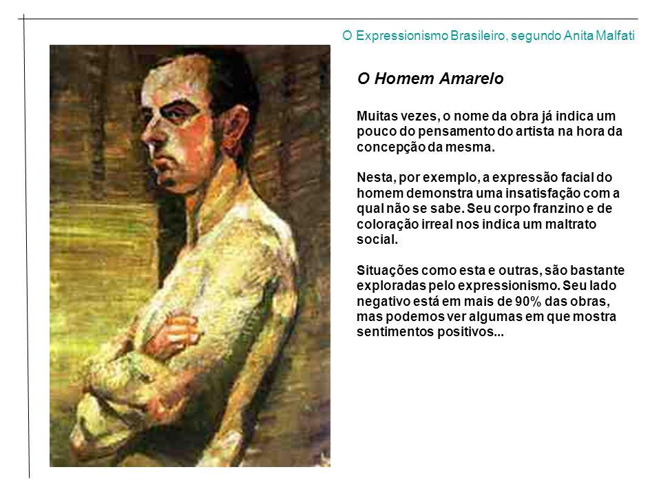 O Homem Amarelo O Expressionismo Brasileiro, segundo Anita Malfati