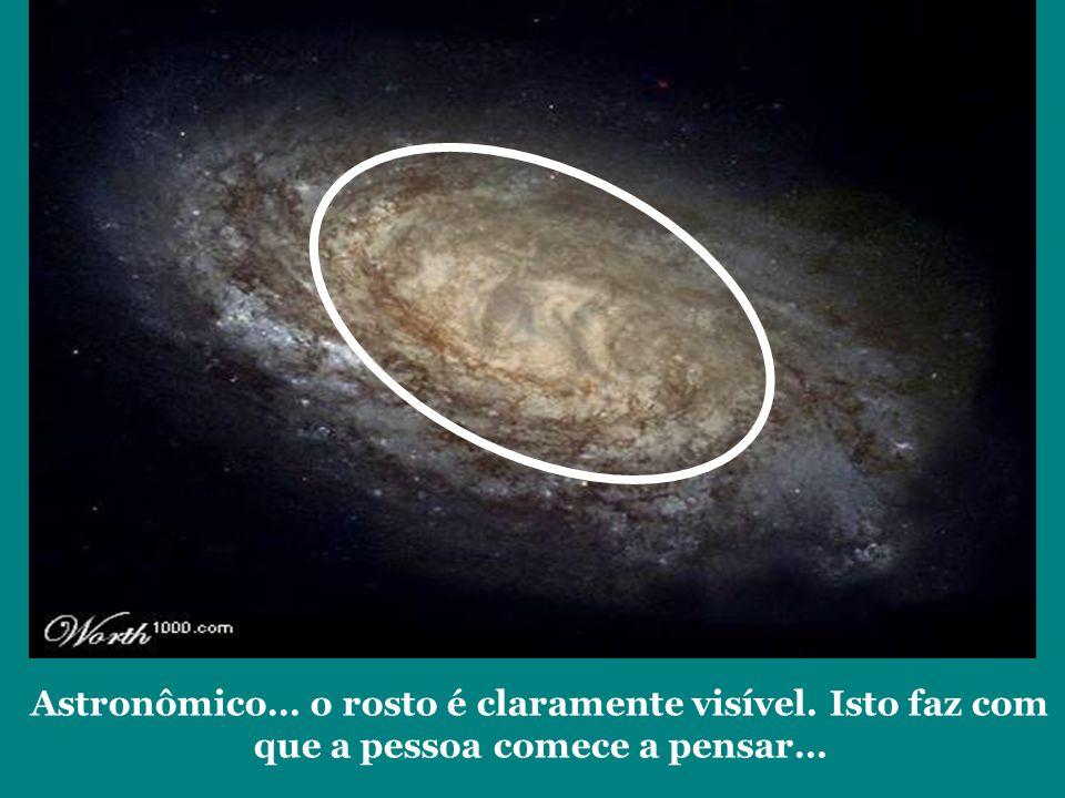 Astronômico… o rosto é claramente visível