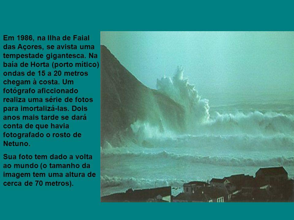 Em 1986, na Ilha de Faial das Açores, se avista uma tempestade gigantesca. Na baía de Horta (porto mítico) ondas de 15 a 20 metros chegam à costa. Um fotógrafo aficcionado realiza uma série de fotos para imortalizá-las. Dois anos mais tarde se dará conta de que havia fotografado o rosto de Netuno.
