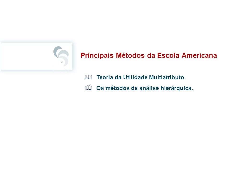 Principais Métodos da Escola Americana