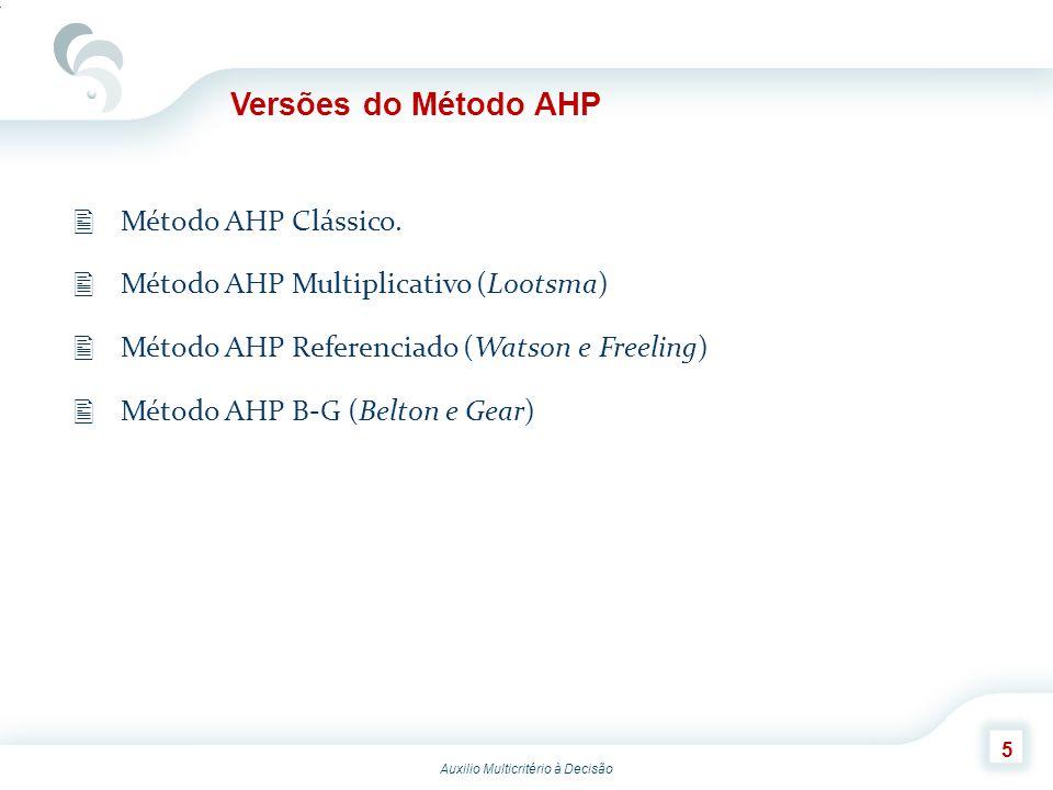 Versões do Método AHP Método AHP Clássico.