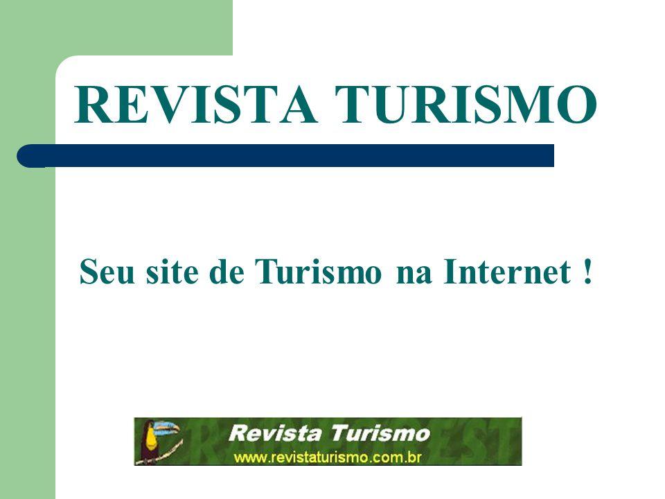 REVISTA TURISMO Seu site de Turismo na Internet !