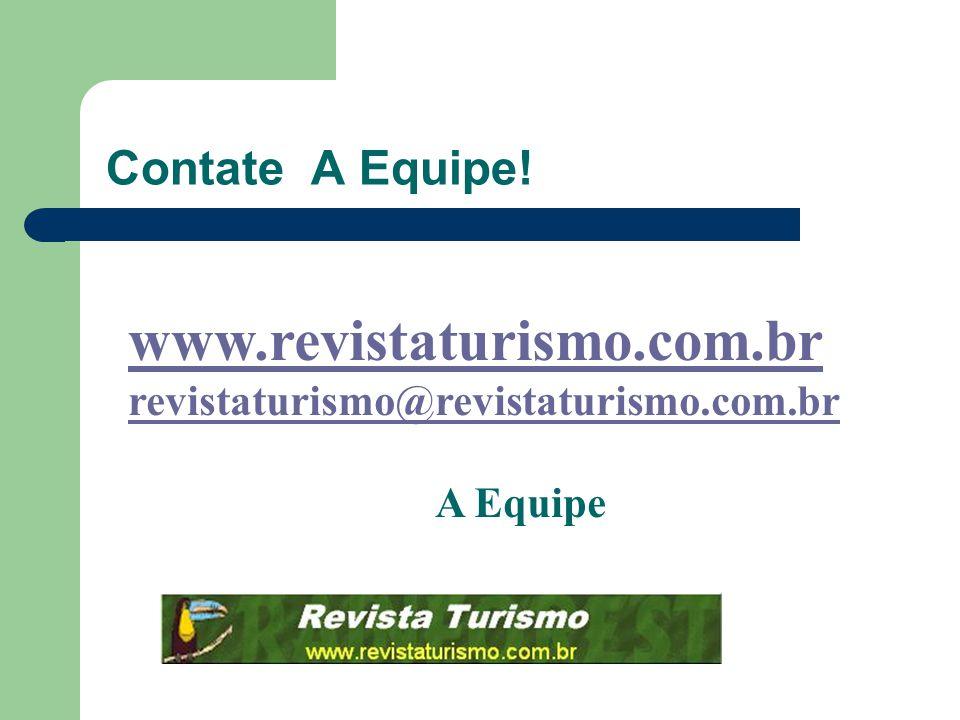 www.revistaturismo.com.br Contate A Equipe!