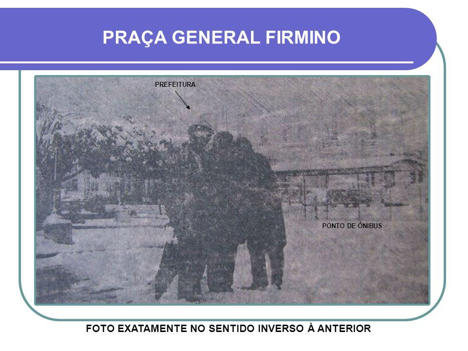 FOTO EXATAMENTE NO SENTIDO INVERSO À ANTERIOR