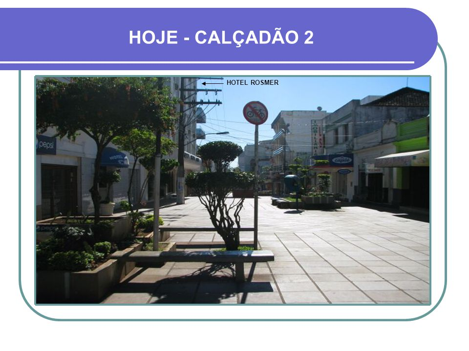 HOJE - CALÇADÃO 2 HOTEL ROSMER