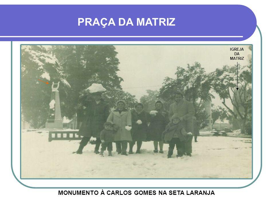 MONUMENTO À CARLOS GOMES NA SETA LARANJA