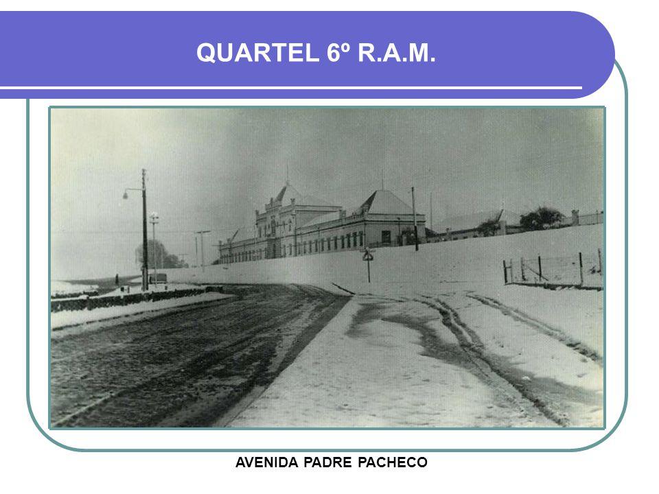 QUARTEL 6º R.A.M. AVENIDA PADRE PACHECO