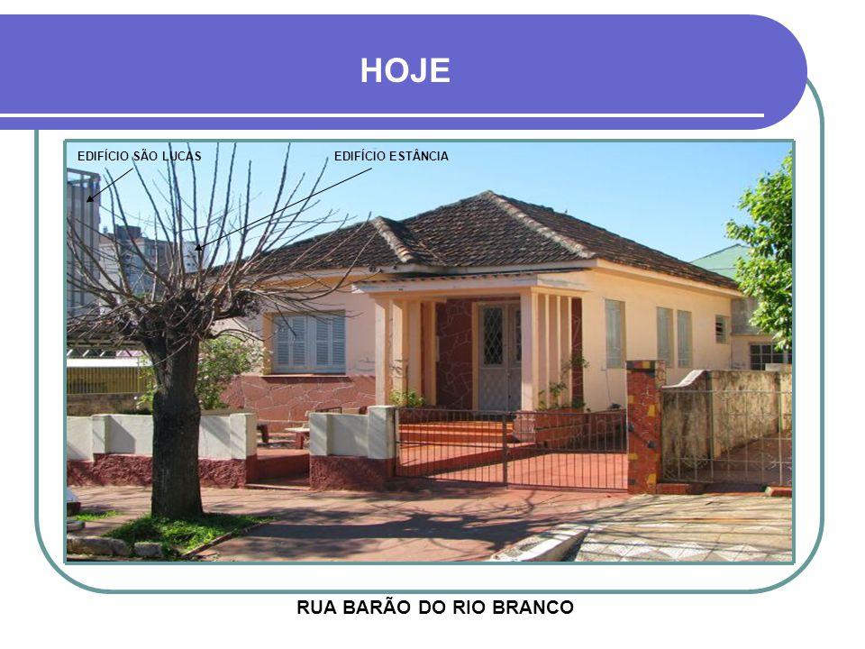 HOJE EDIFÍCIO SÃO LUCAS EDIFÍCIO ESTÂNCIA RUA BARÃO DO RIO BRANCO