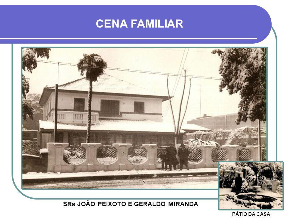 SRs JOÃO PEIXOTO E GERALDO MIRANDA
