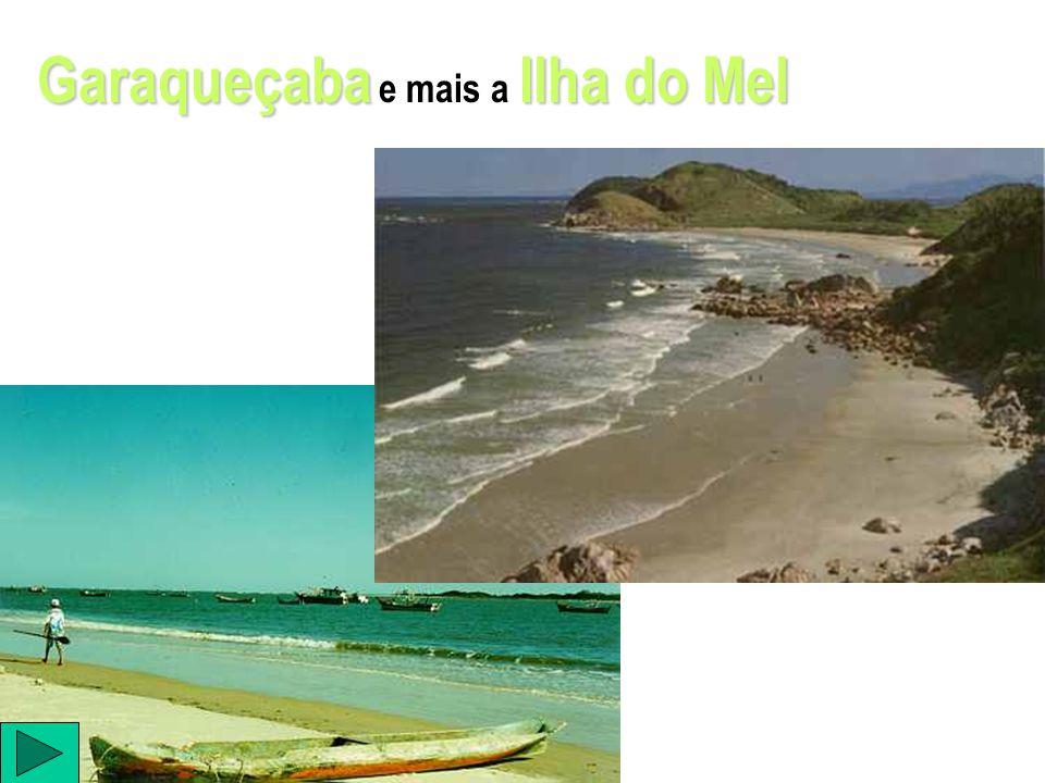 Garaqueçaba e mais a Ilha do Mel