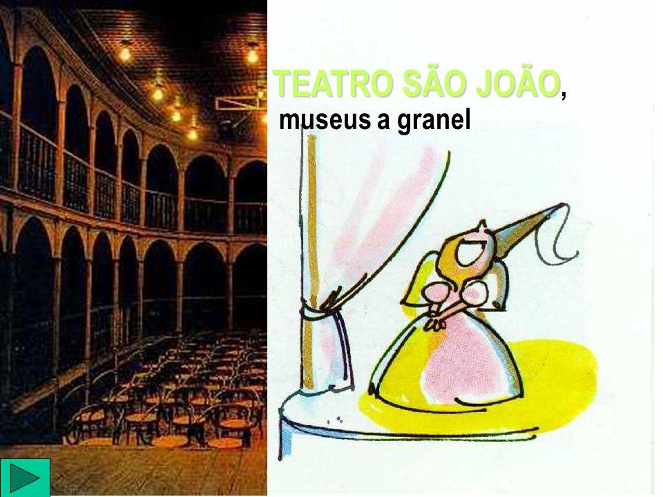 TEATRO SÃO JOÃO, museus a granel