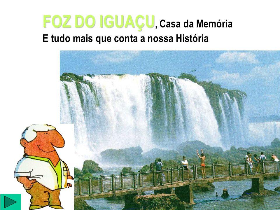 FOZ DO IGUAÇU, Casa da Memória