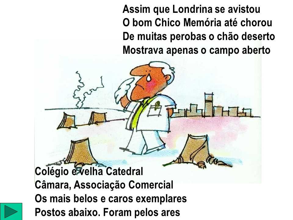 Assim que Londrina se avistou