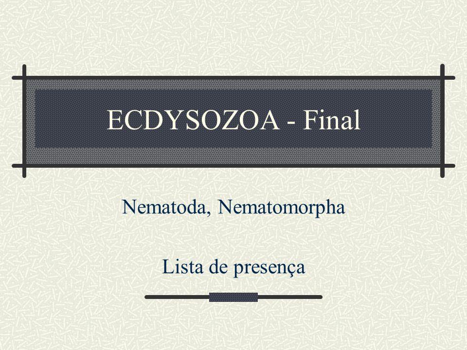 Nematoda, Nematomorpha Lista de presença