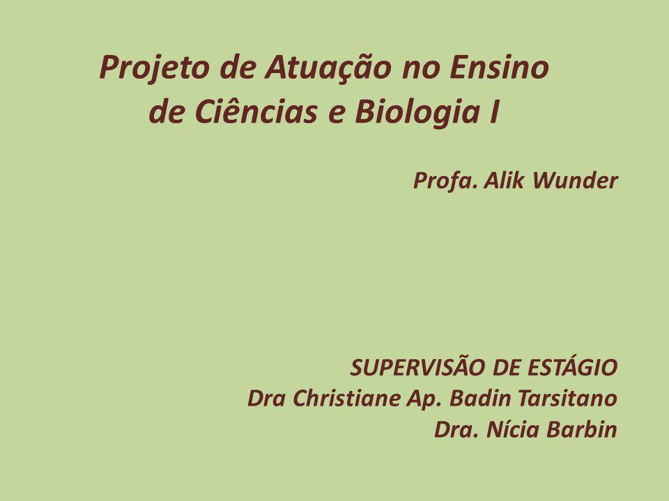 Projeto de Atuação no Ensino de Ciências e Biologia I