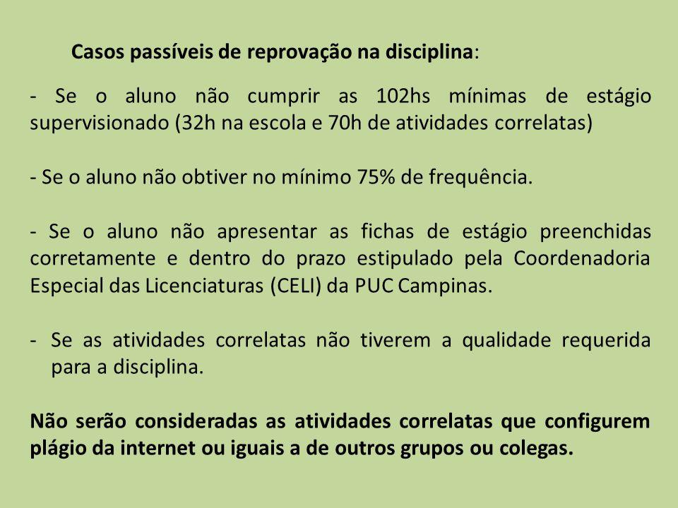 Casos passíveis de reprovação na disciplina: