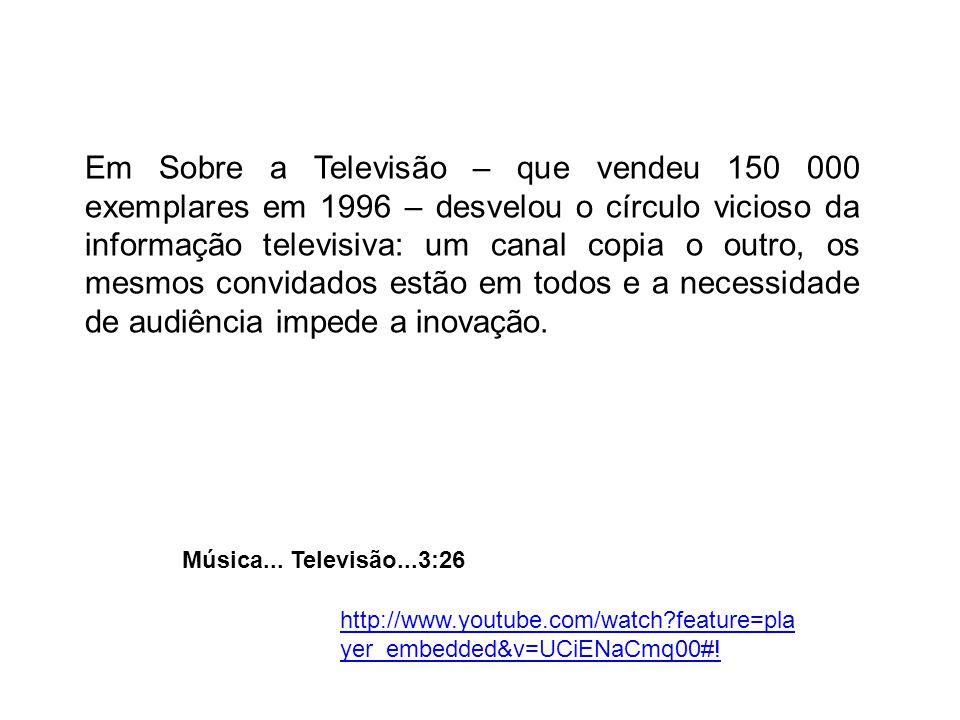 Em Sobre a Televisão – que vendeu 150 000 exemplares em 1996 – desvelou o círculo vicioso da informação televisiva: um canal copia o outro, os mesmos convidados estão em todos e a necessidade de audiência impede a inovação.
