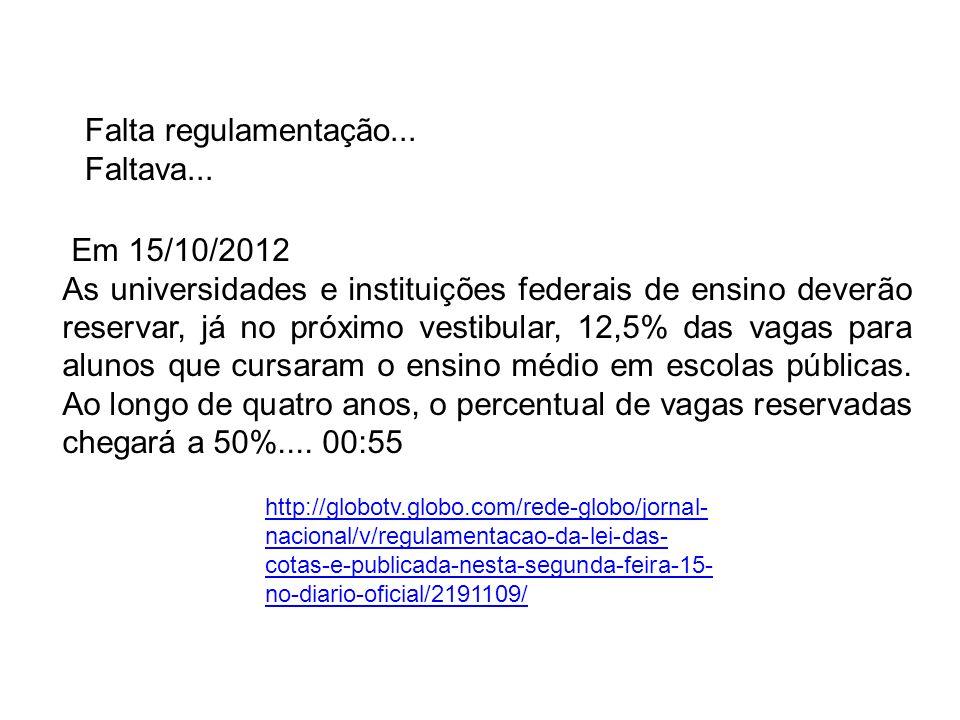 Falta regulamentação... Faltava... Em 15/10/2012