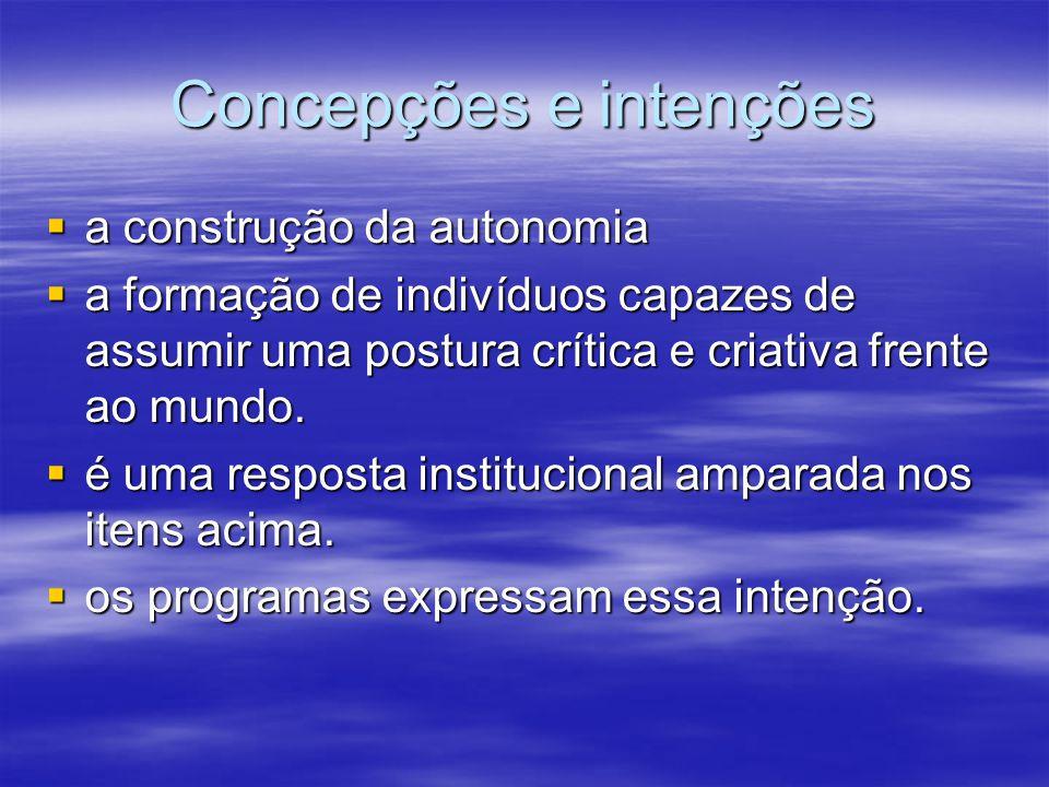 Concepções e intenções