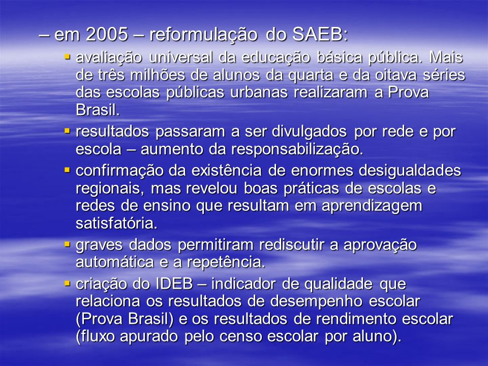 em 2005 – reformulação do SAEB: