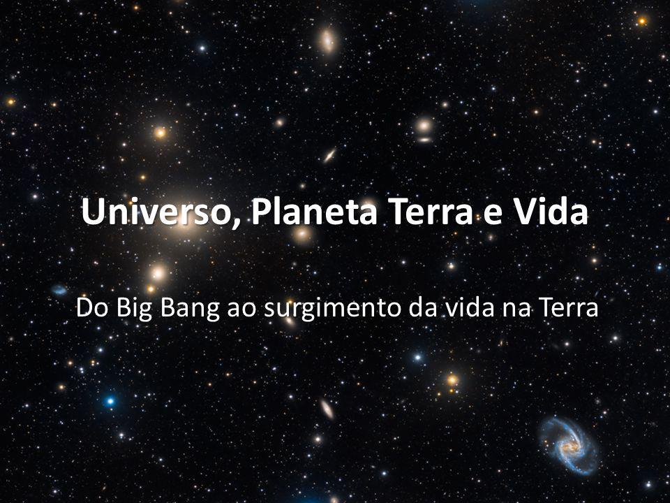Universo, Planeta Terra e Vida