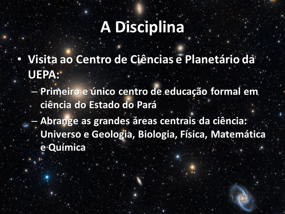 A Disciplina Visita ao Centro de Ciências e Planetário da UEPA: