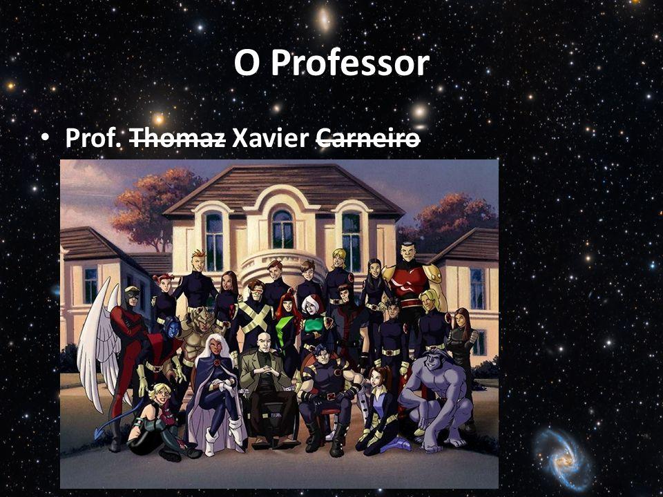 O Professor Prof. Thomaz Xavier Carneiro
