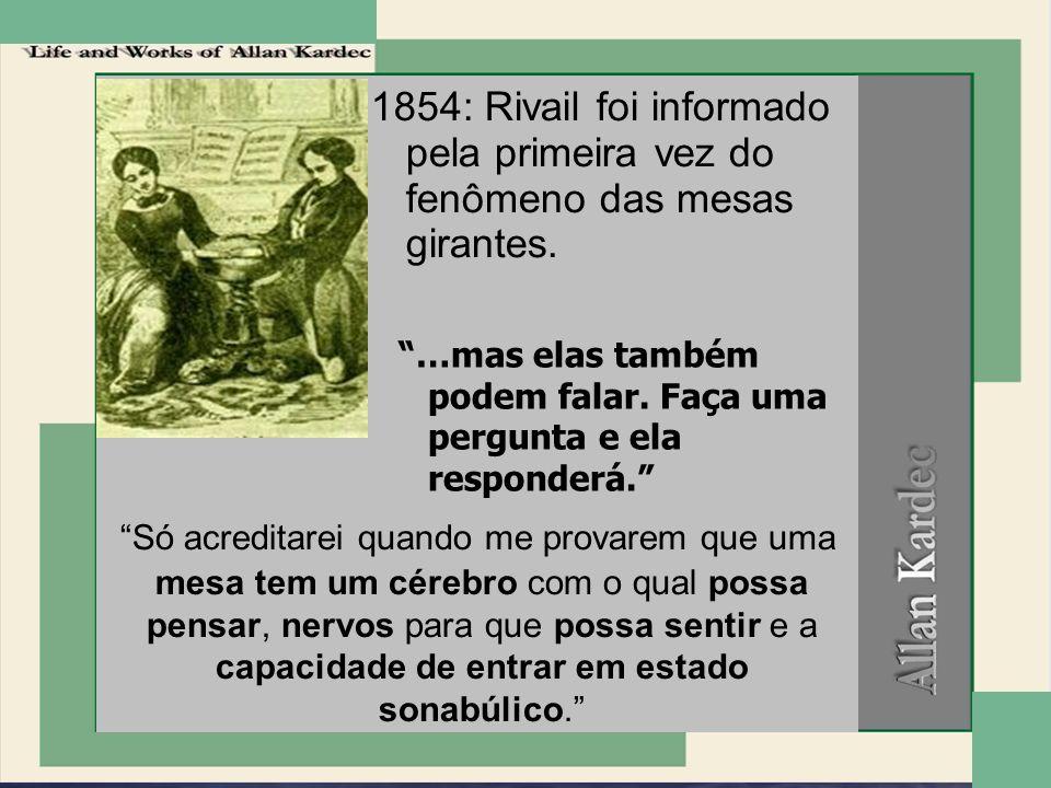 1854: Rivail foi informado pela primeira vez do fenômeno das mesas girantes.