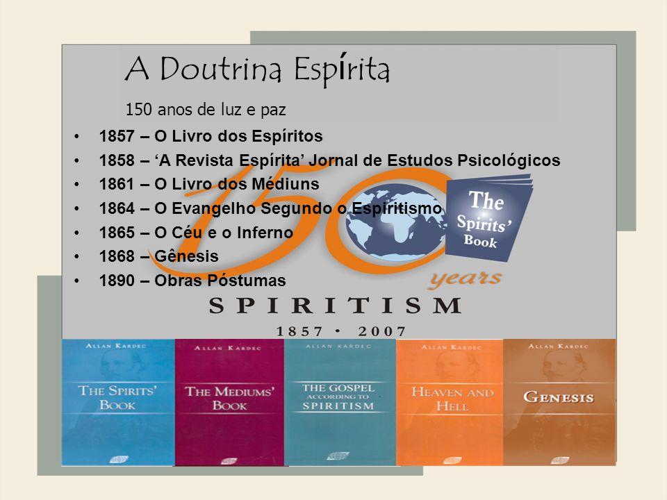 A Doutrina Espírita 1868 150 anos de luz e paz