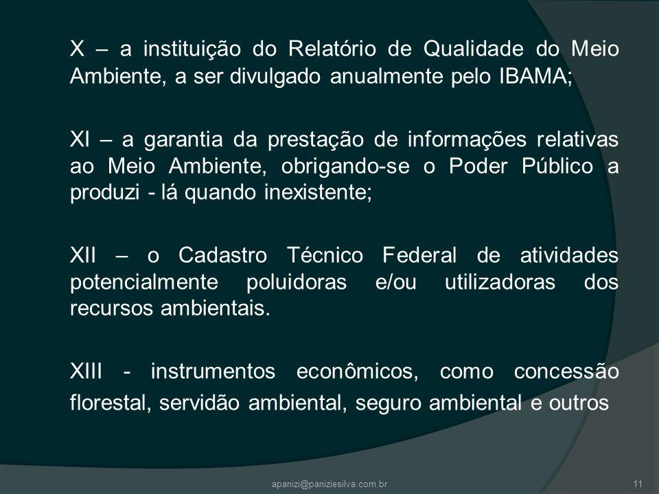 X – a instituição do Relatório de Qualidade do Meio Ambiente, a ser divulgado anualmente pelo IBAMA;