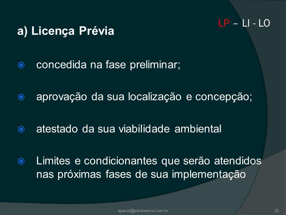 a) Licença Prévia concedida na fase preliminar;