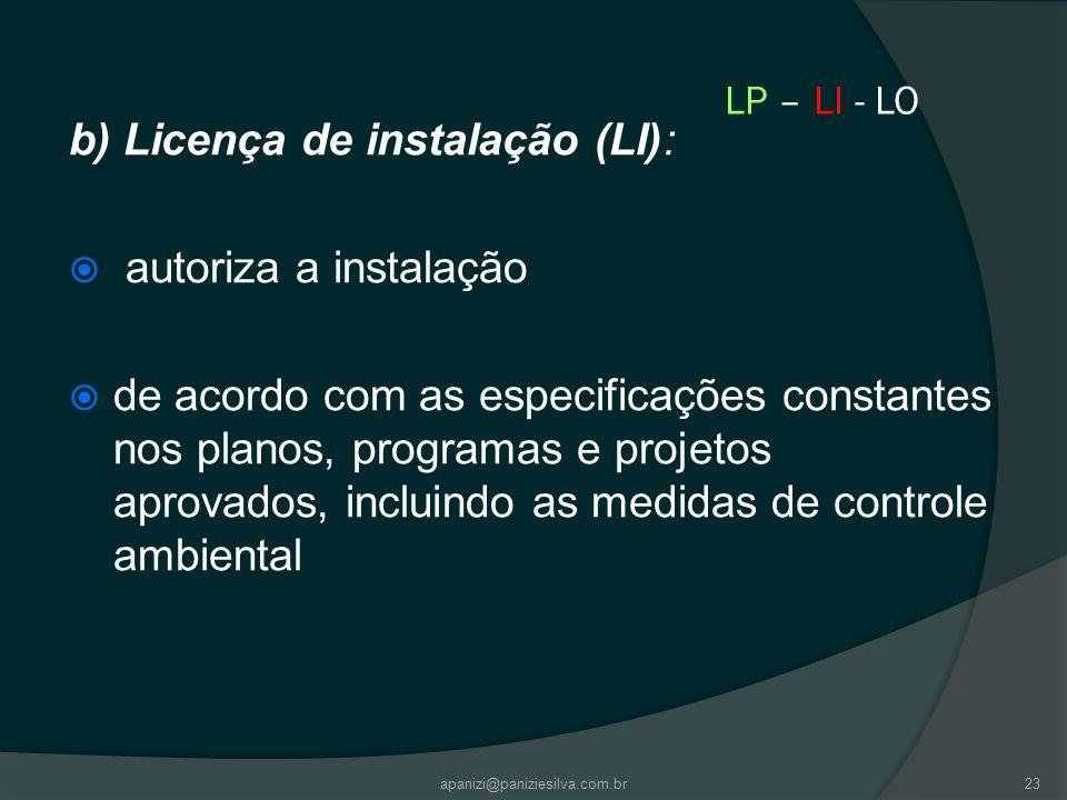b) Licença de instalação (LI): autoriza a instalação