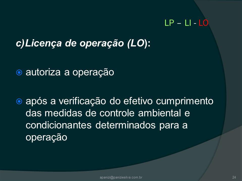 c)Licença de operação (LO): autoriza a operação