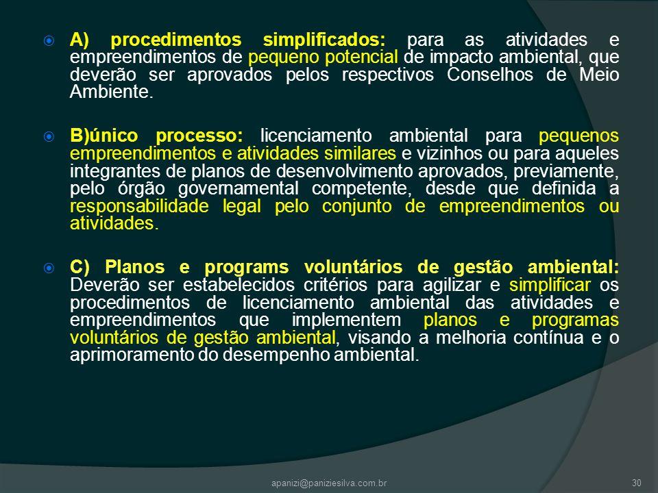 A) procedimentos simplificados: para as atividades e empreendimentos de pequeno potencial de impacto ambiental, que deverão ser aprovados pelos respectivos Conselhos de Meio Ambiente.