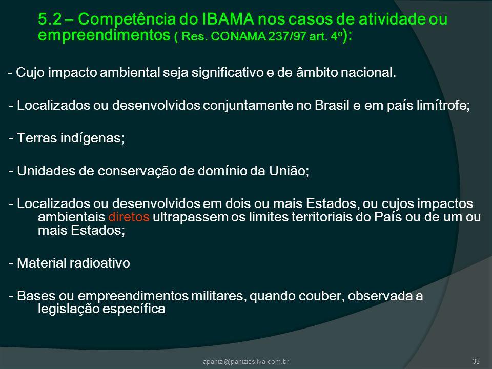 5.2 – Competência do IBAMA nos casos de atividade ou empreendimentos ( Res. CONAMA 237/97 art. 4º):