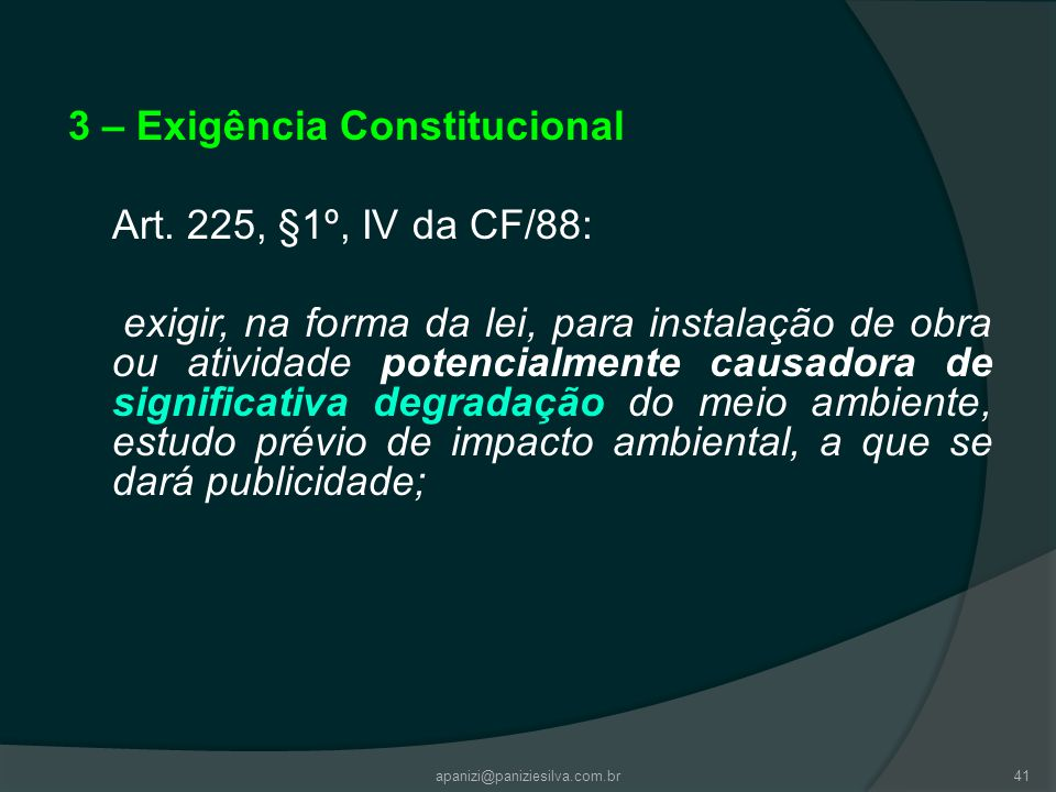 3 – Exigência Constitucional Art. 225, §1º, IV da CF/88: