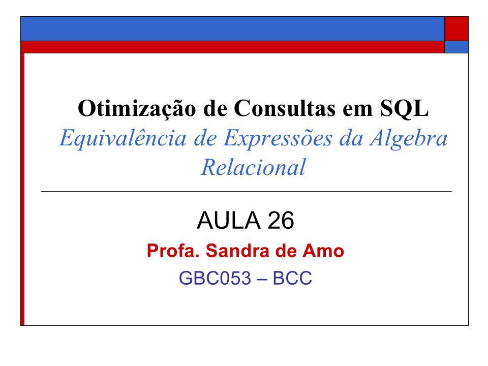 AULA 26 Profa. Sandra de Amo GBC053 – BCC