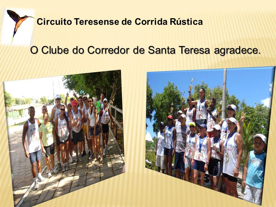 O Clube do Corredor de Santa Teresa agradece.