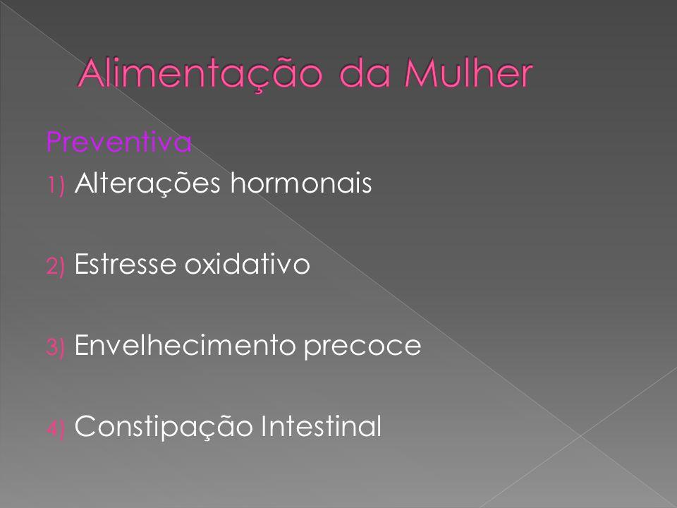 Alimentação da Mulher Preventiva Alterações hormonais