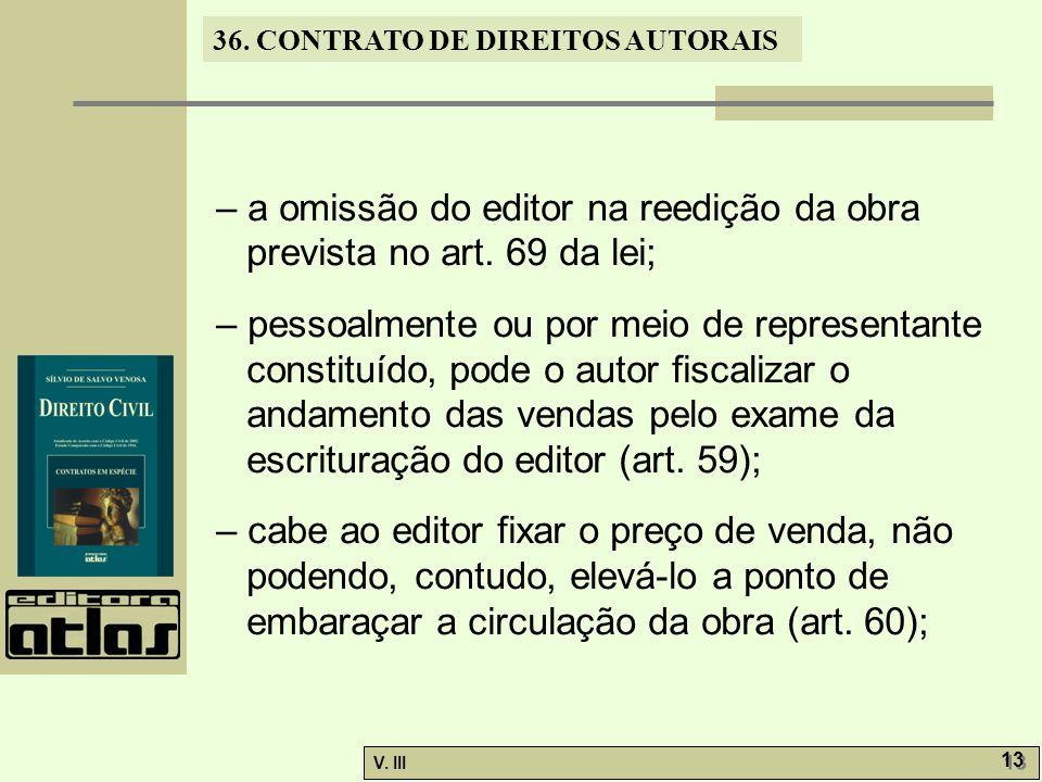 – a omissão do editor na reedição da obra prevista no art. 69 da lei;