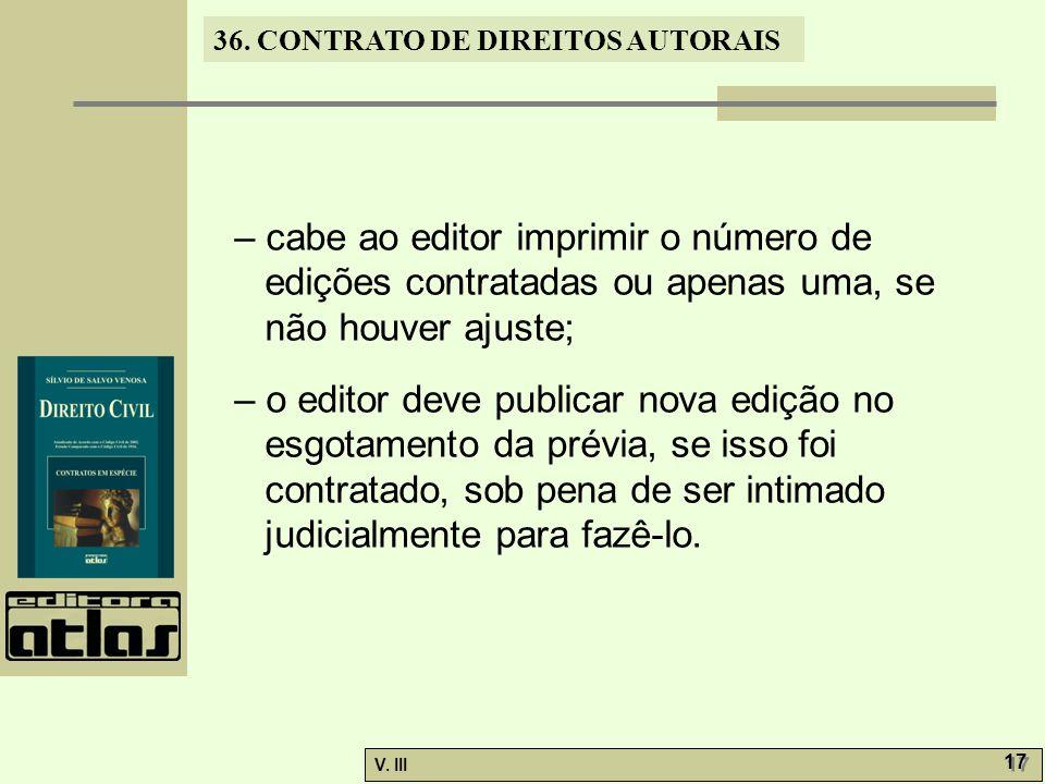 – cabe ao editor imprimir o número de edições contratadas ou apenas uma, se não houver ajuste;