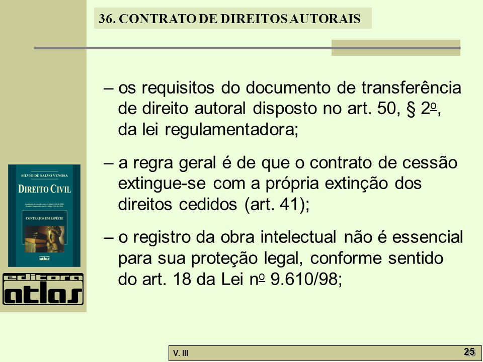 – os requisitos do documento de transferência de direito autoral disposto no art. 50, § 2o, da lei regulamentadora;