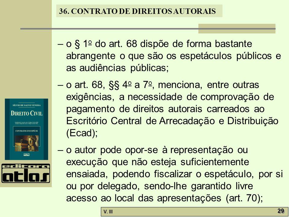 – o § 1o do art. 68 dispõe de forma bastante abrangente o que são os espetáculos públicos e as audiências públicas;