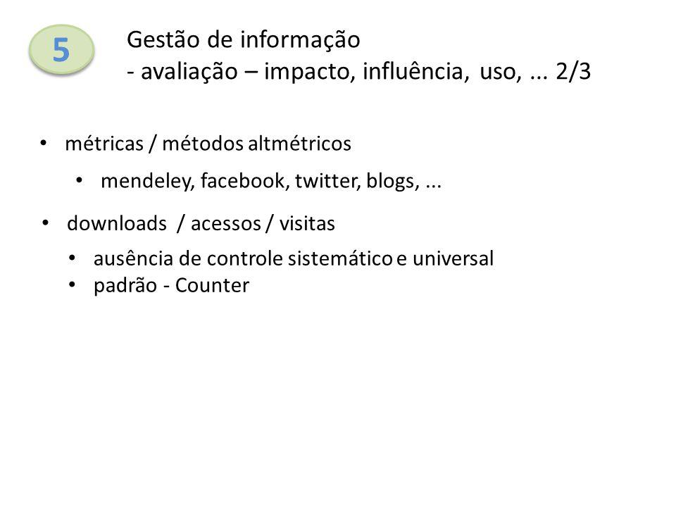 5 Gestão de informação - avaliação – impacto, influência, uso, ... 2/3